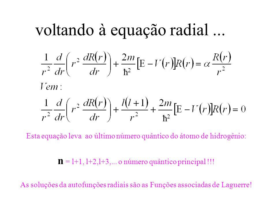voltando à equação radial ...