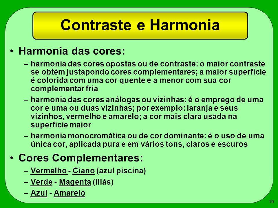 Contraste e Harmonia Harmonia das cores: Cores Complementares: