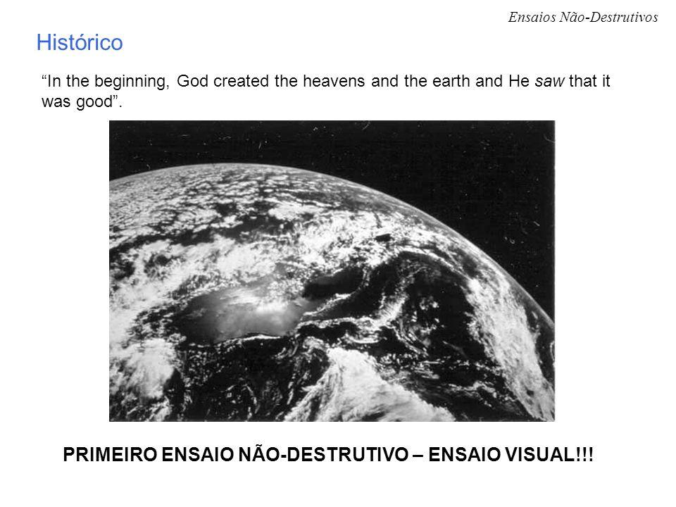 Histórico PRIMEIRO ENSAIO NÃO-DESTRUTIVO – ENSAIO VISUAL!!!