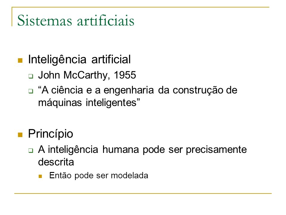 Sistemas artificiais Inteligência artificial Princípio