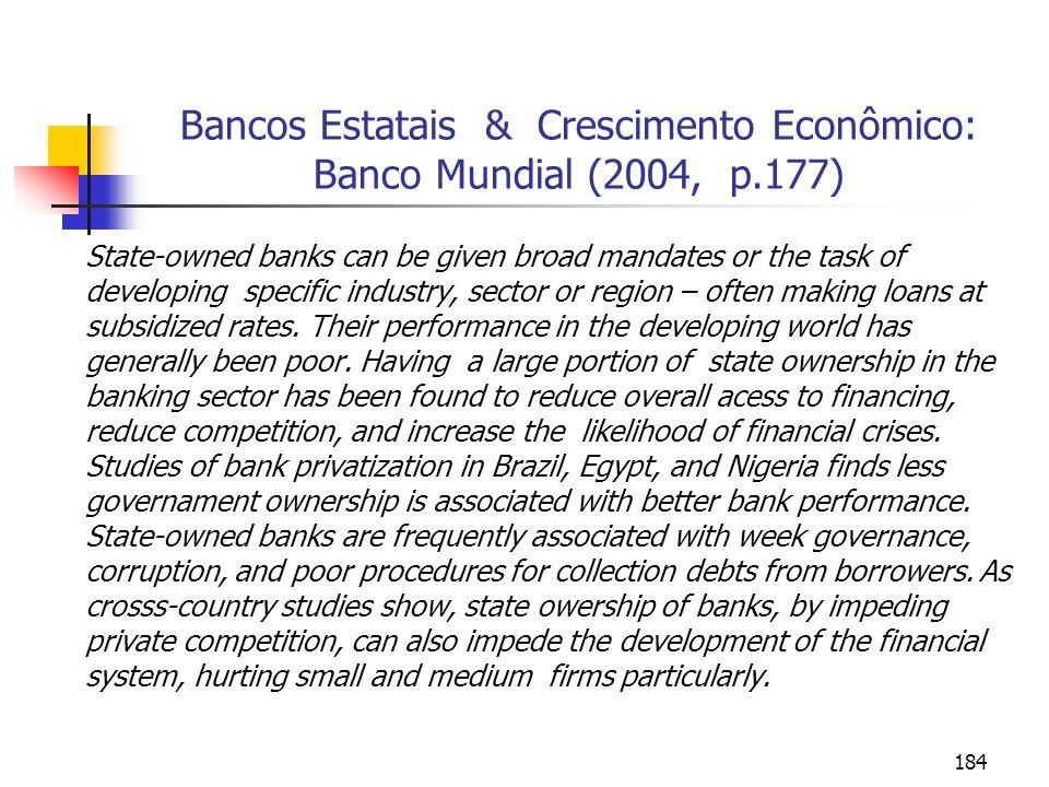 Bancos Estatais & Crescimento Econômico: Banco Mundial (2004, p.177)