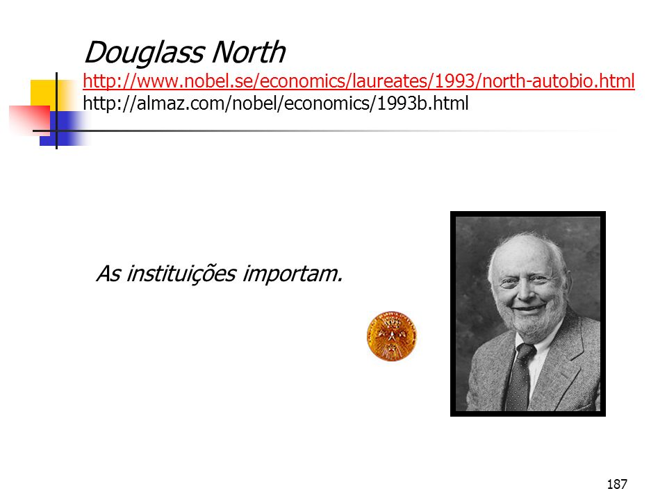 Douglass North http://www. nobel