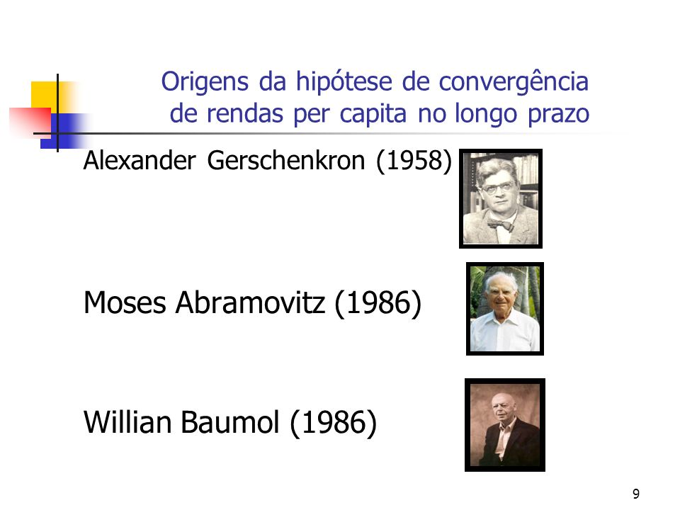 Moses Abramovitz (1986) Willian Baumol (1986)