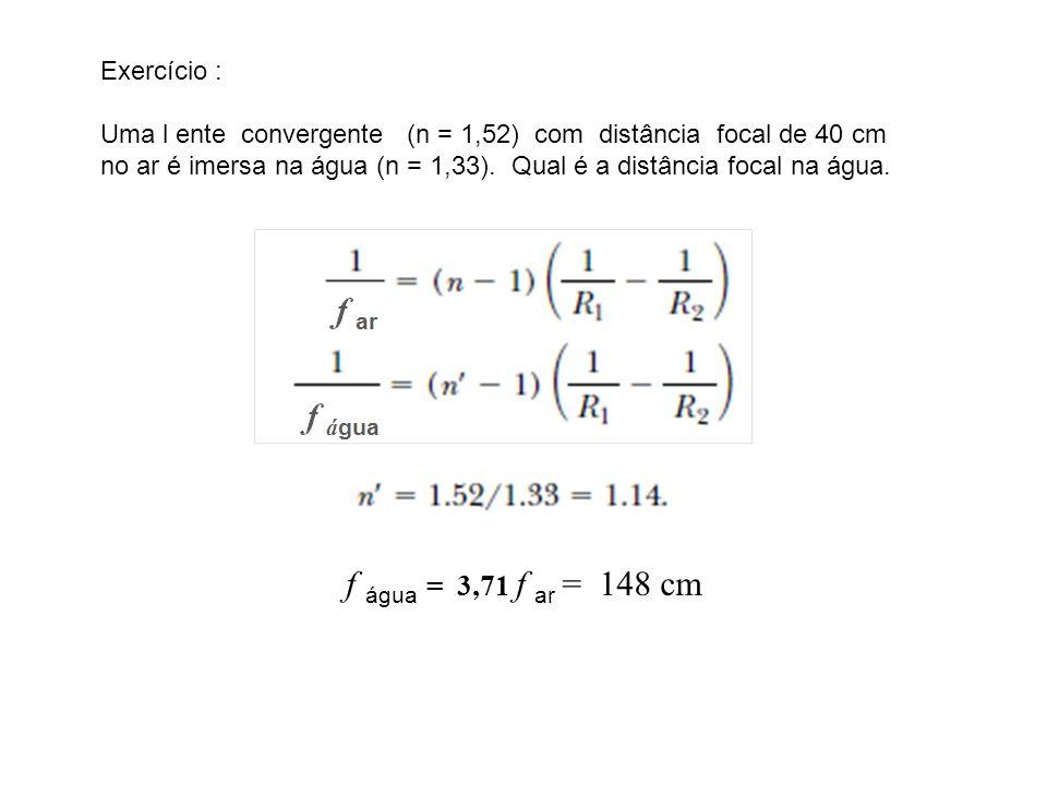 f água = 3,71 f ar = 148 cm Exercício :