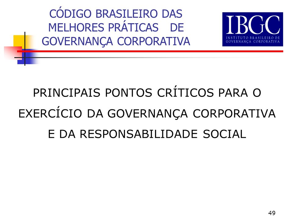CÓDIGO BRASILEIRO DAS MELHORES PRÁTICAS DE GOVERNANÇA CORPORATIVA