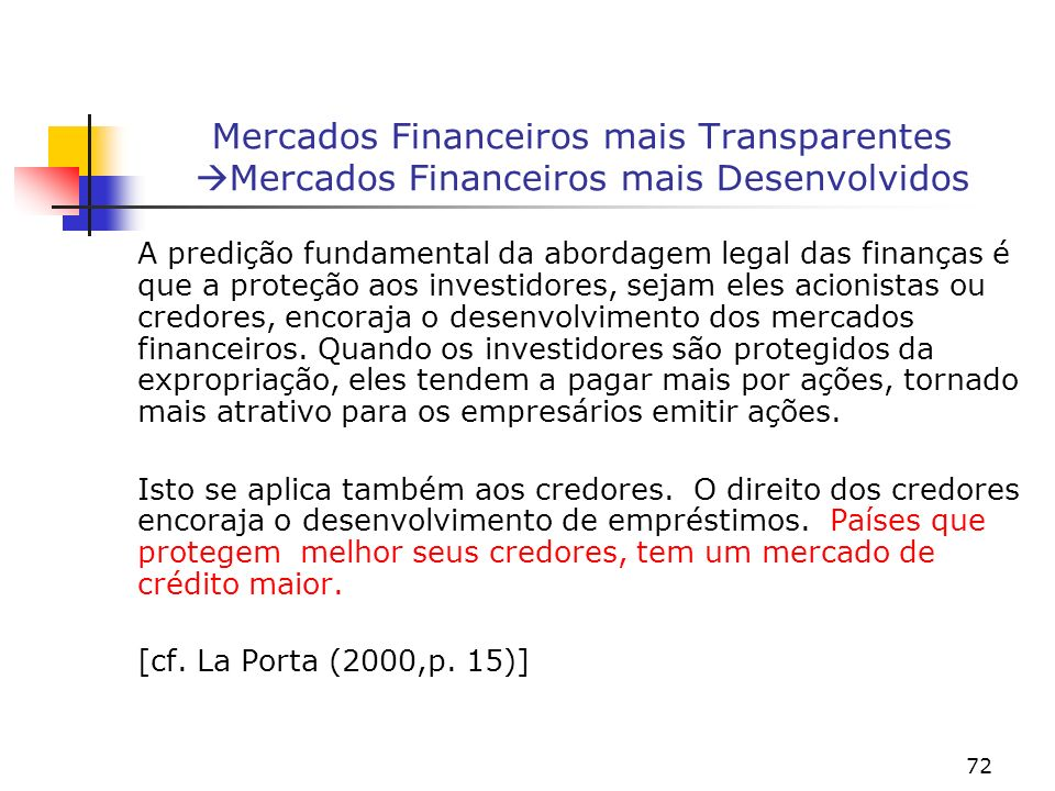 Mercados Financeiros mais Transparentes Mercados Financeiros mais Desenvolvidos