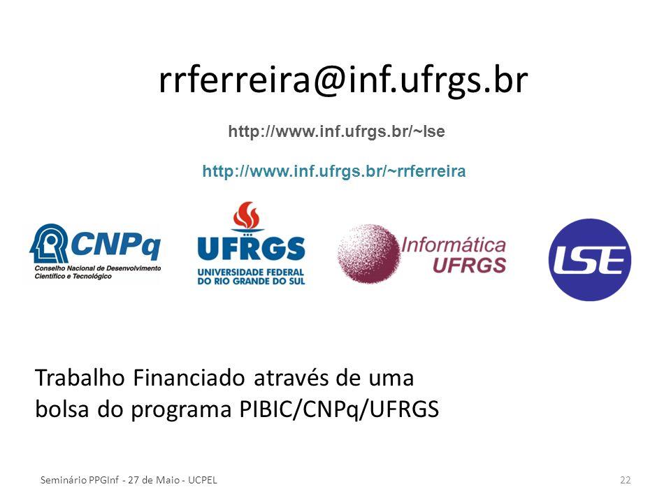 rrferreira@inf.ufrgs.br Trabalho Financiado através de uma