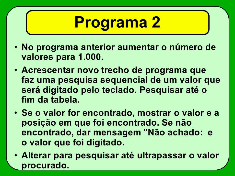 Programa 2 No programa anterior aumentar o número de valores para 1.000.