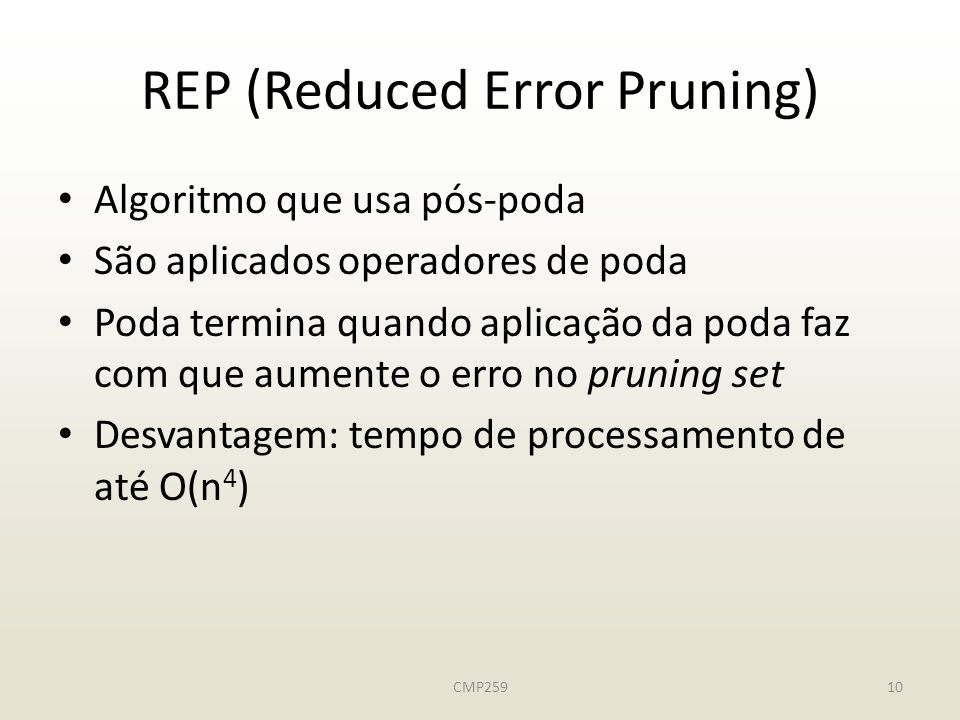 REP (Reduced Error Pruning)