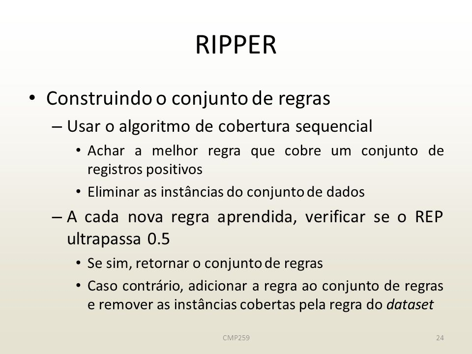 RIPPER Construindo o conjunto de regras