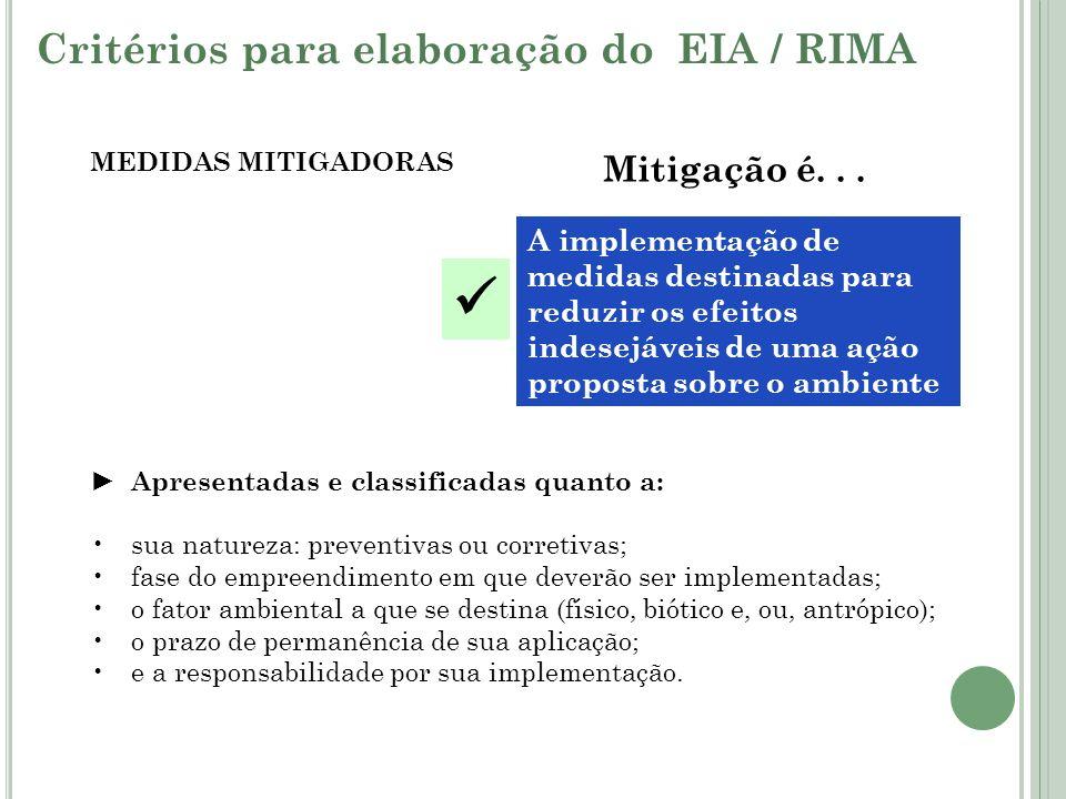  Critérios para elaboração do EIA / RIMA Mitigação é. . .