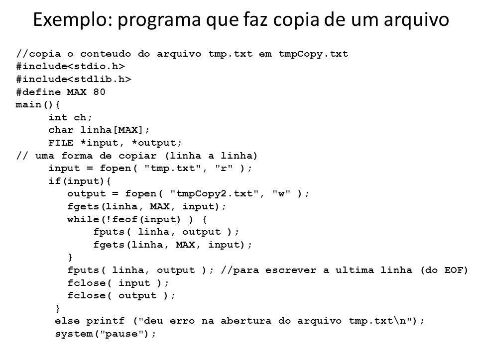 Exemplo: programa que faz copia de um arquivo
