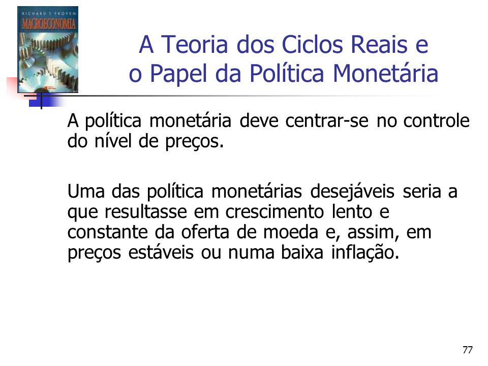 A Teoria dos Ciclos Reais e o Papel da Política Monetária