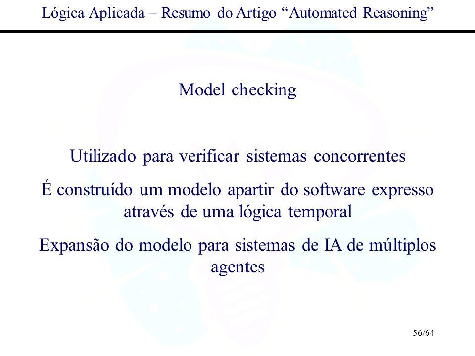 Utilizado para verificar sistemas concorrentes