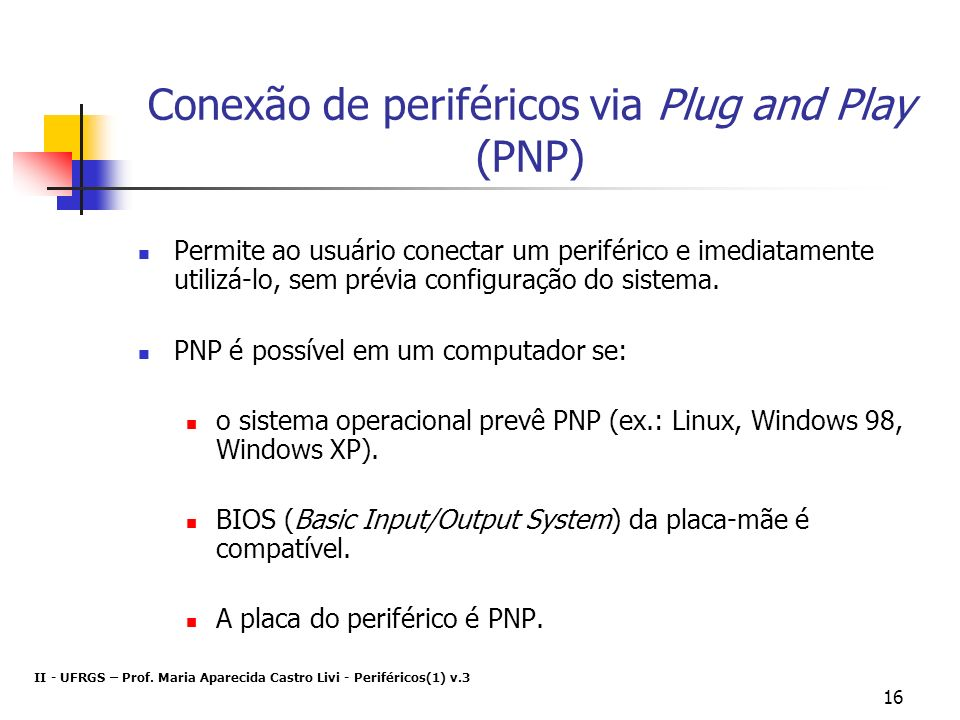 Conexão de periféricos via Plug and Play (PNP)