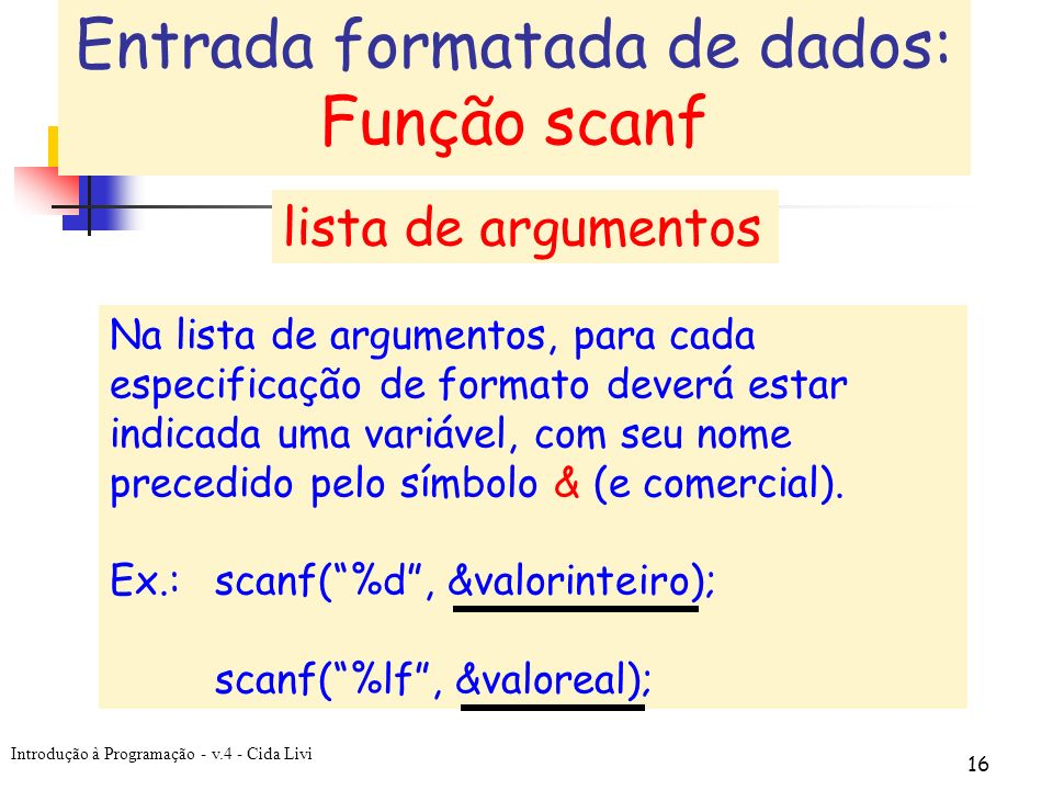Entrada formatada de dados: Função scanf