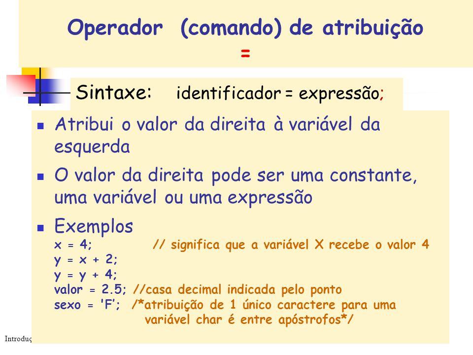 Operador (comando) de atribuição =