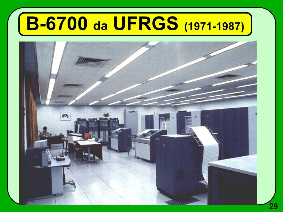 B-6700 da UFRGS (1971-1987)