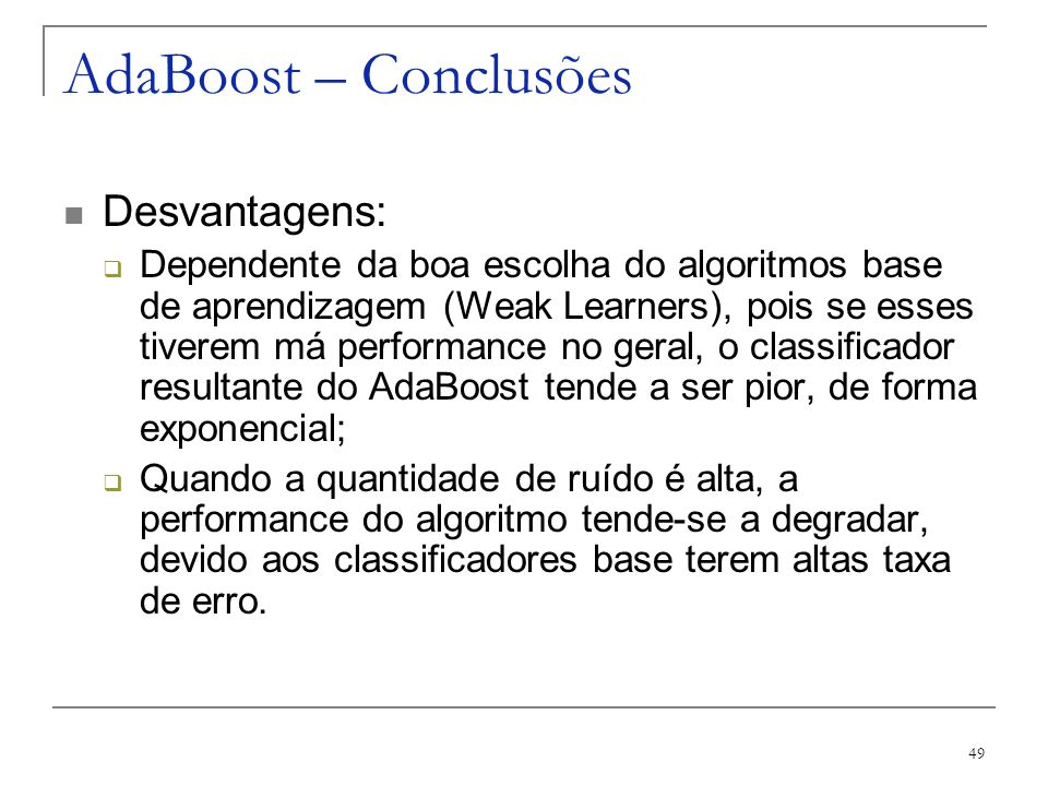 AdaBoost – Conclusões Desvantagens: