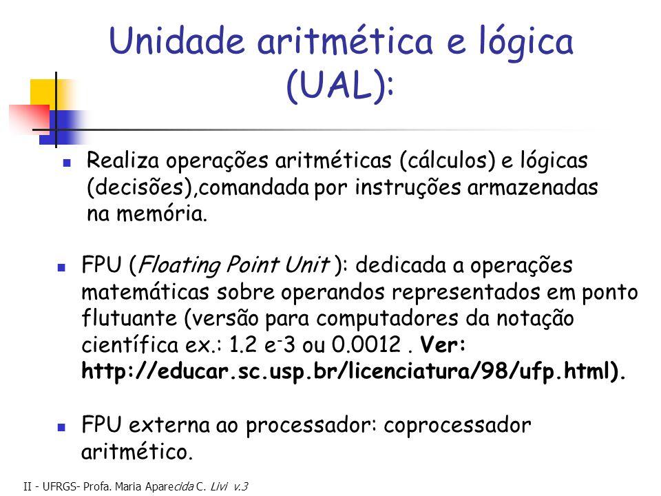 Unidade aritmética e lógica (UAL):