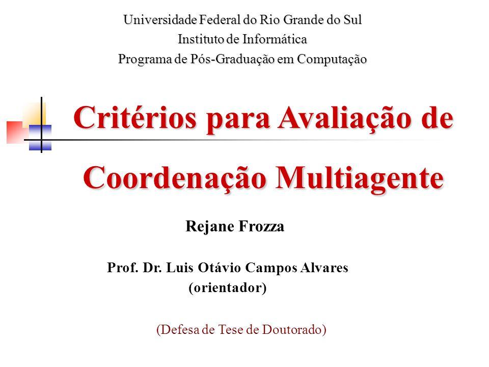 Critérios para Avaliação de Coordenação Multiagente
