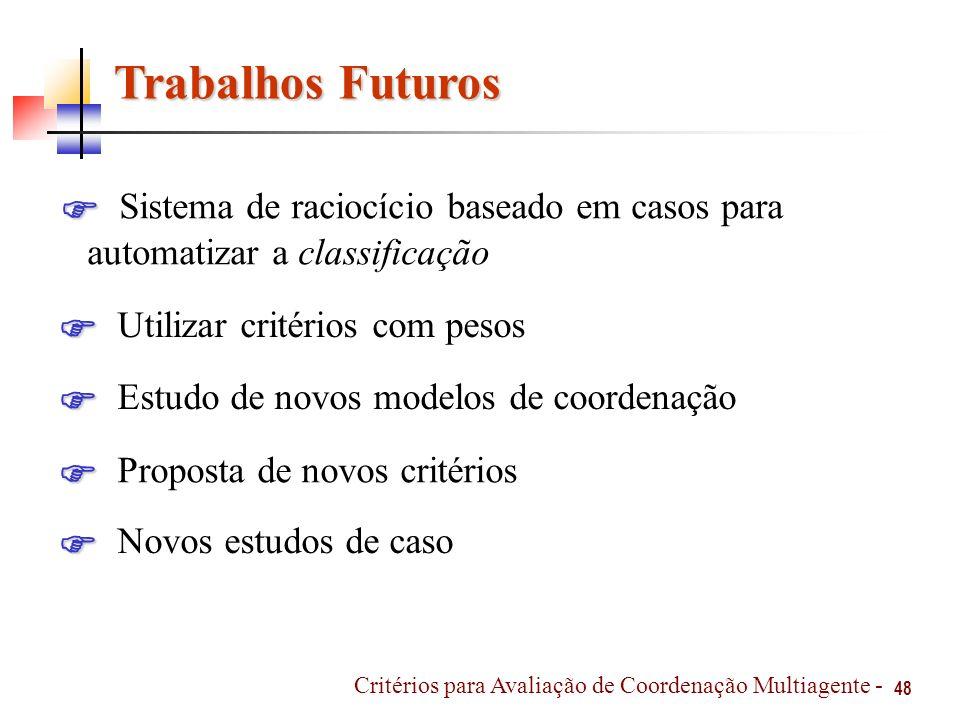 Trabalhos Futuros Sistema de raciocício baseado em casos para 