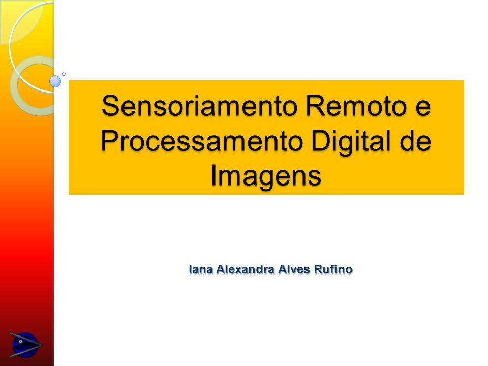 Sensoriamento Remoto e Processamento Digital de Imagens
