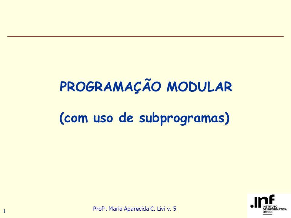 PROGRAMAÇÃO MODULAR (com uso de subprogramas)
