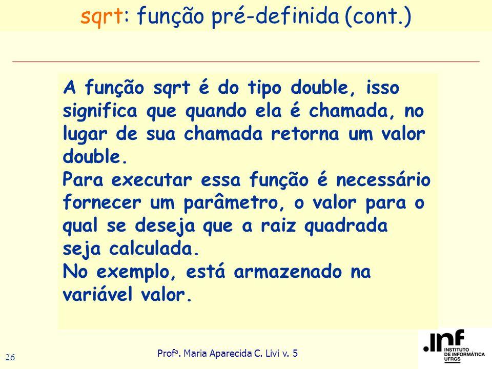 sqrt: função pré-definida (cont.)