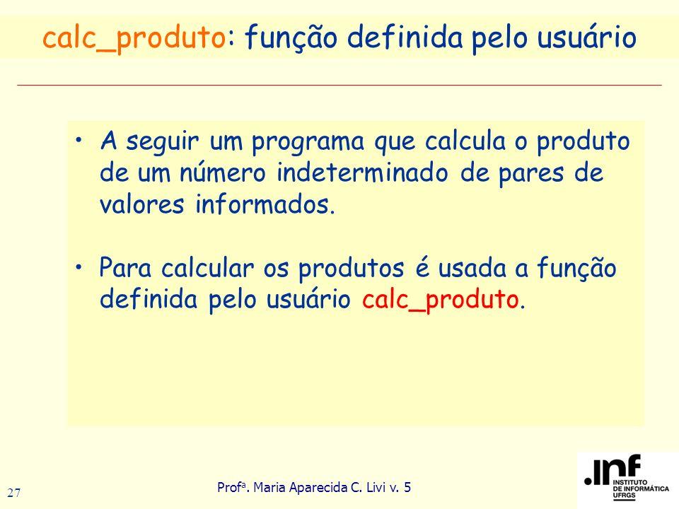 calc_produto: função definida pelo usuário