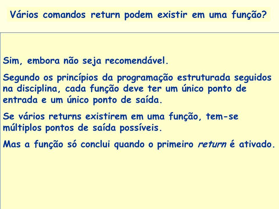 Vários comandos return podem existir em uma função