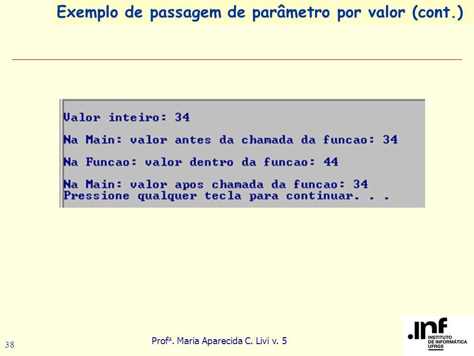 Exemplo de passagem de parâmetro por valor (cont.)