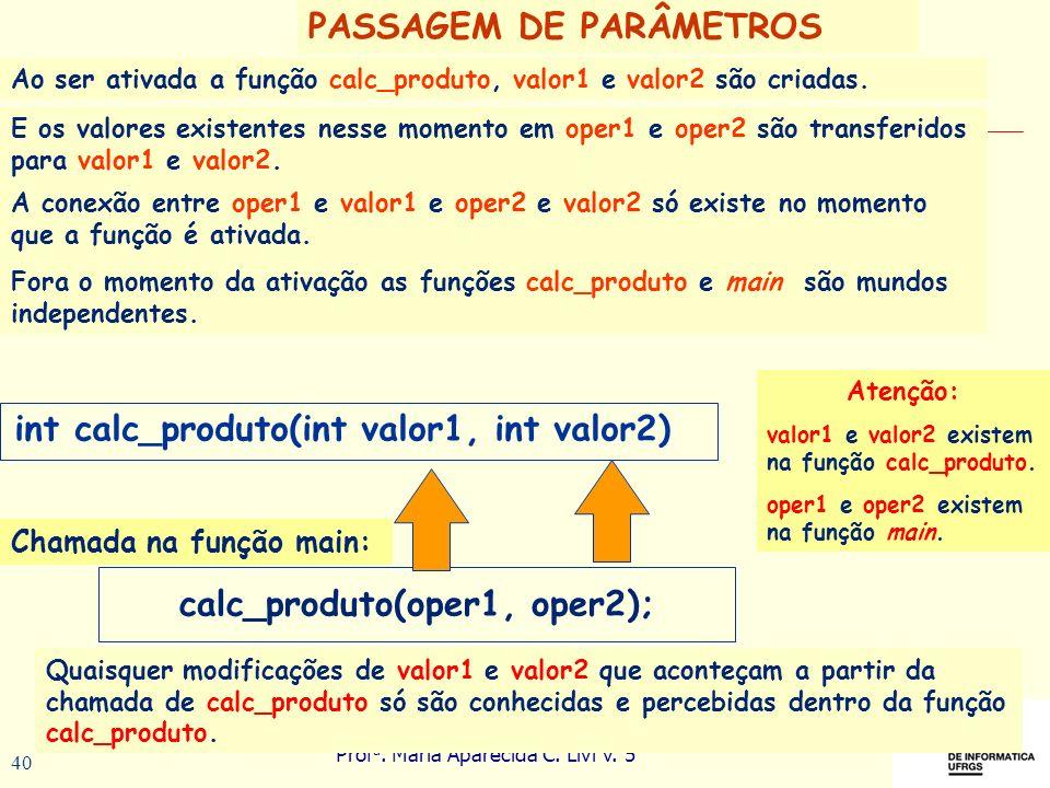 calc_produto(oper1, oper2);