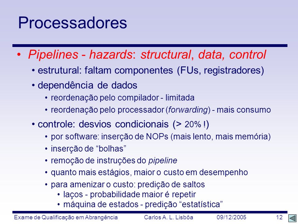 Processadores Pipelines - hazards: structural, data, control