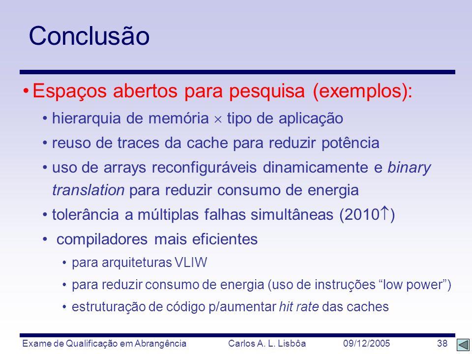Conclusão Espaços abertos para pesquisa (exemplos):