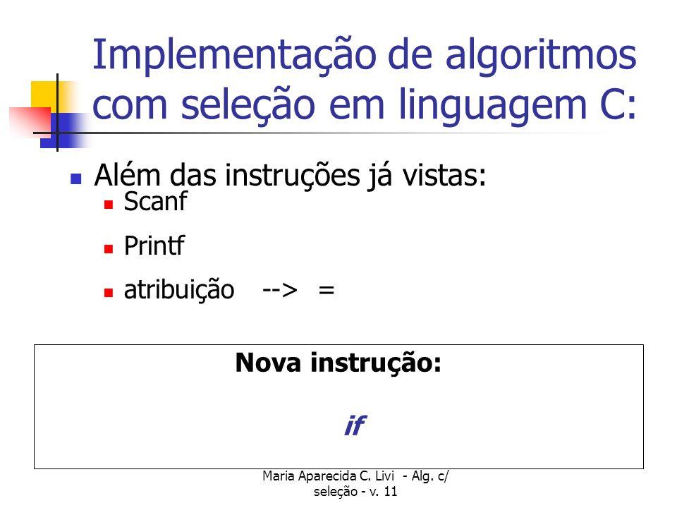 Implementação de algoritmos com seleção em linguagem C:
