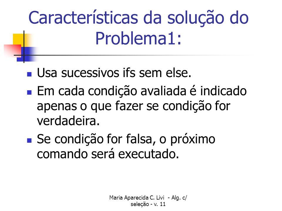 Características da solução do Problema1: