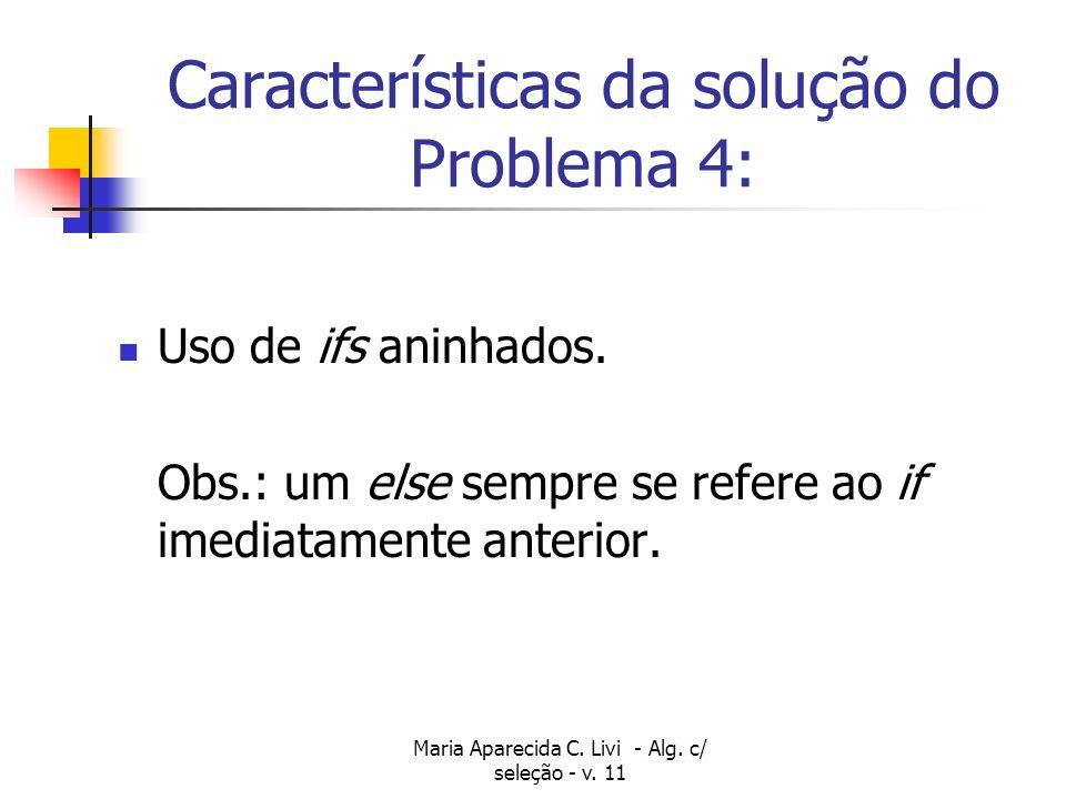 Características da solução do Problema 4: