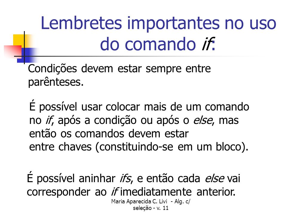 Lembretes importantes no uso do comando if: