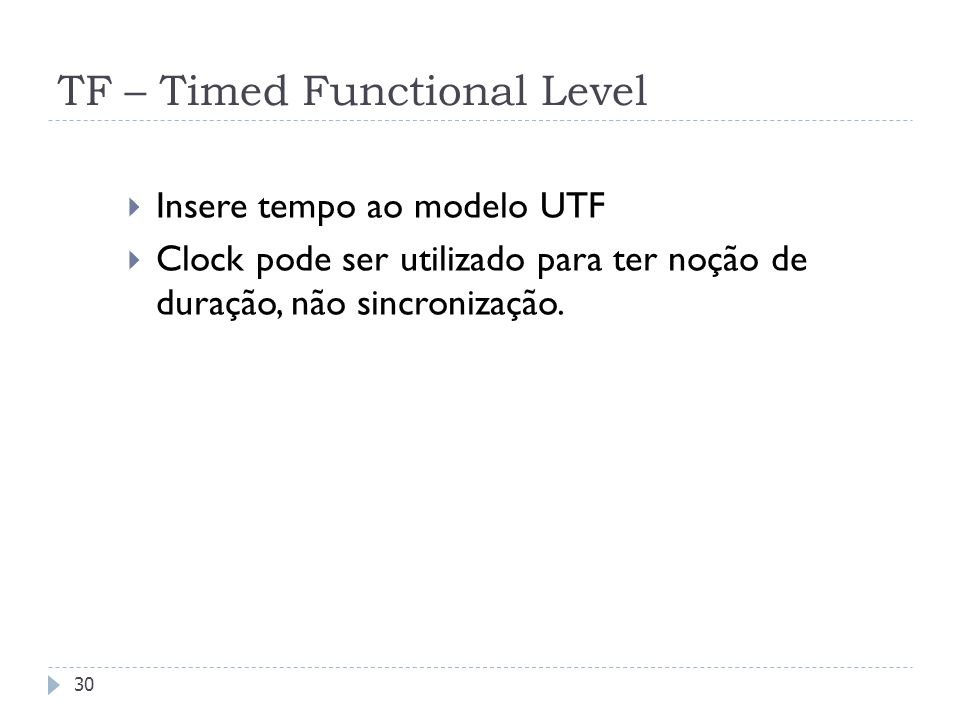 TF – Timed Functional Level
