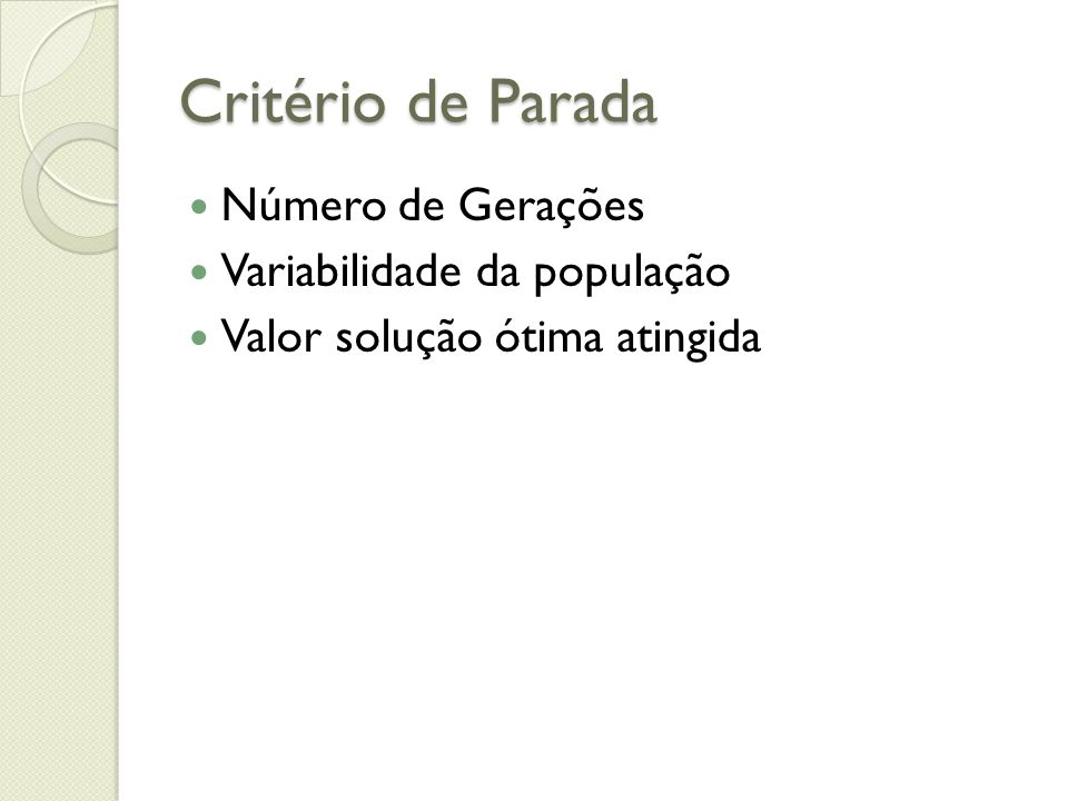 Critério de Parada Número de Gerações Variabilidade da população