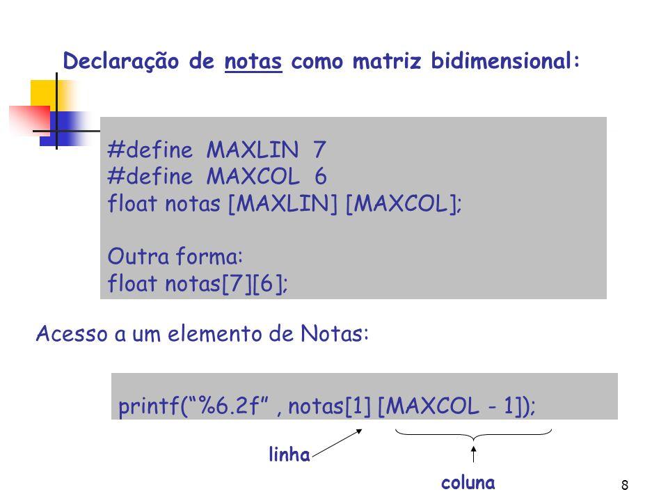 Declaração de notas como matriz bidimensional: