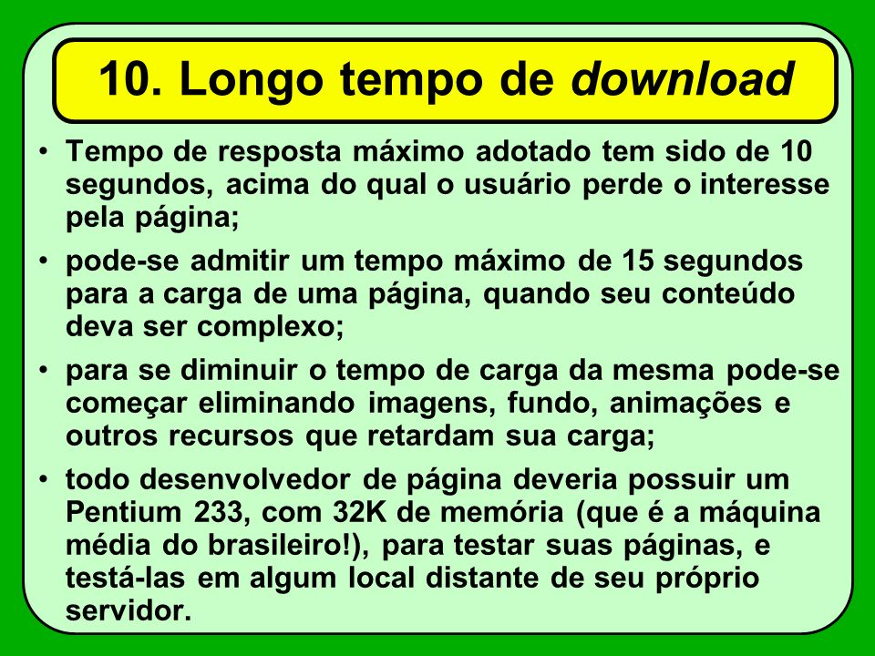 10. Longo tempo de download