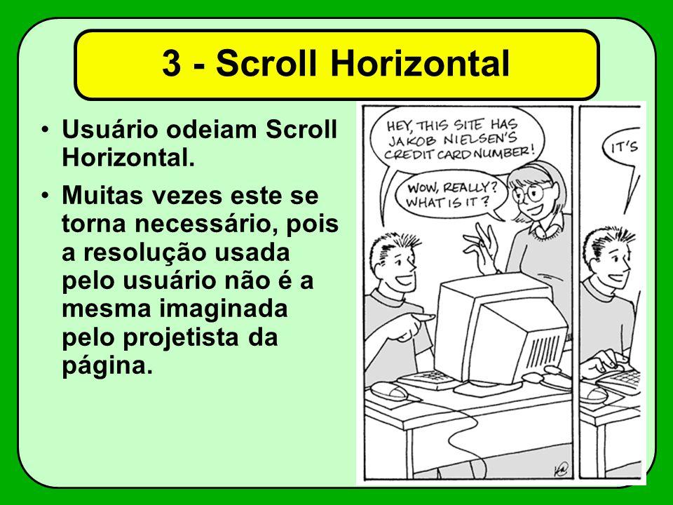 3 - Scroll Horizontal Usuário odeiam Scroll Horizontal.