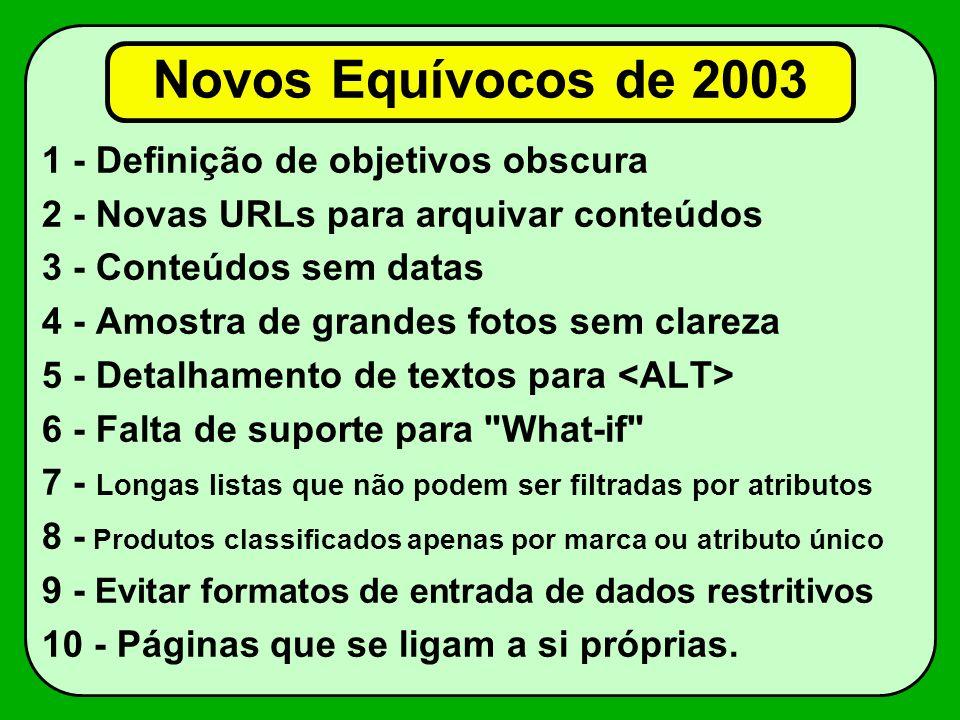 Novos Equívocos de 2003 1 - Definição de objetivos obscura