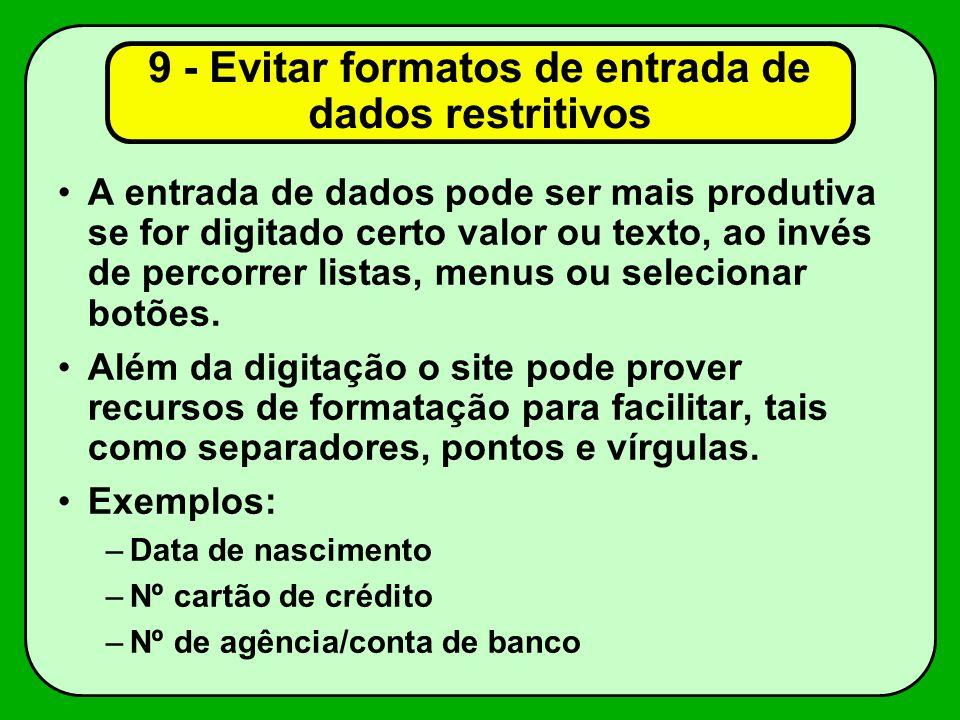 9 - Evitar formatos de entrada de dados restritivos