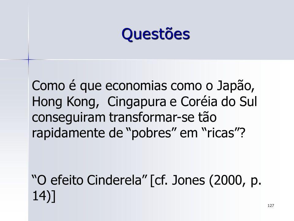 Questões Como é que economias como o Japão, Hong Kong, Cingapura e Coréia do Sul conseguiram transformar-se tão rapidamente de pobres em ricas