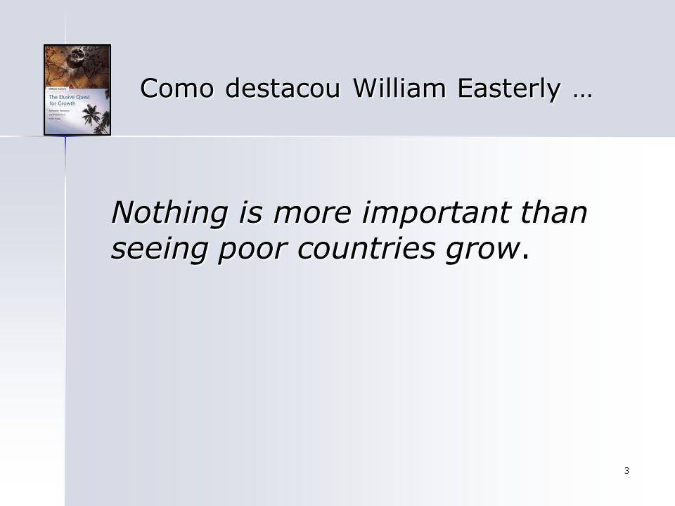 Como destacou William Easterly …