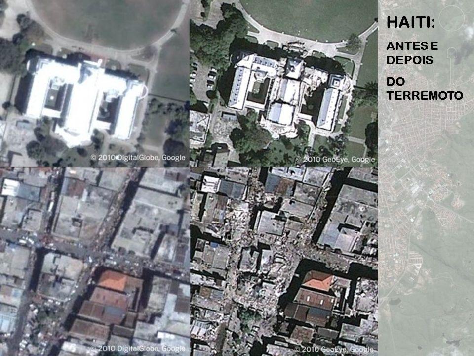 HAITI: ANTES E DEPOIS DO TERREMOTO