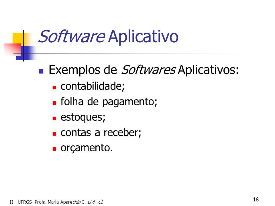 Software Aplicativo Exemplos de Softwares Aplicativos: contabilidade;
